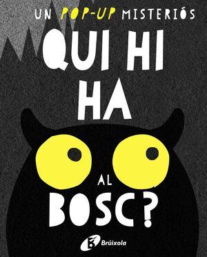 QUI HI HA AL BOSC?