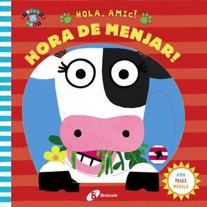 HOLA, AMIC! HORA DE MENJAR!