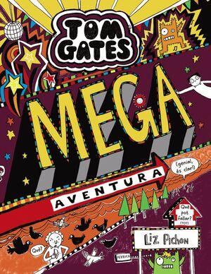 TOM GATES: MEGA AVENTURA (GENIAL, ÉS CLAR!)