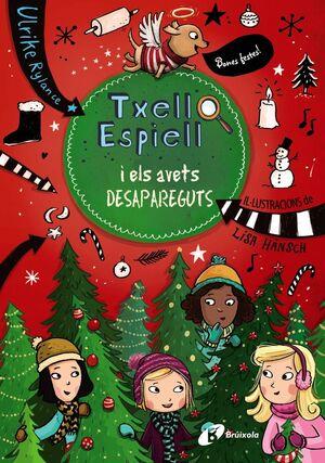 TXELL ESPIELL, 4. TXELL ESPIELL I ELS AVETS DESAPAREGUTS