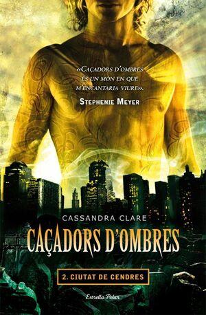 CAÇADORS D'OMBRES 2. CIUTAT DE CENDRES