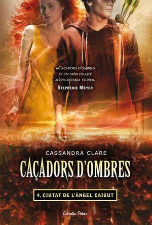 CAÇADORS D'OMBRES 4. CIUTAT DE L´ÀNGEL CAIGUT