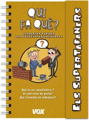 SUPERTAFANERS / QUI FA QUÈ?