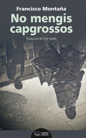 NO MENGIS CAPGROSSOS