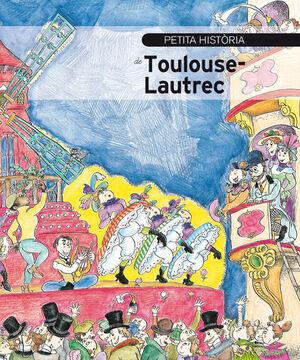 PETITA HISTÒRIA DE TOULOUSE-LAUTREC