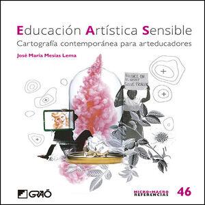 EDUCACION ARTISTICA SENSIBLE:CARTOGRAFIA CONTEMPOR