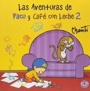 LAS AVENTURAS DE FACU Y CAFÉ CON LECHE 2